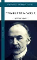 Thomas Hardy: Hardy, Thomas: The Complete Novels (Oregan Classics) (The Greatest Writers of All Time)