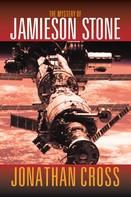 John Guagliardo: The Mystery of Jamieson Stone