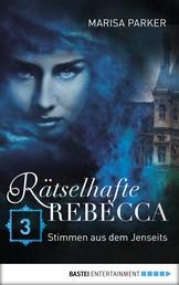 Rätselhafte Rebecca 03 - Stimmen aus dem Jenseits