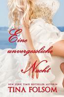 Tina Folsom: Eine unvergessliche Nacht (Der Club der ewigen Junggesellen 4) ★★★★★
