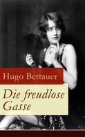Hugo Bettauer: Die freudlose Gasse