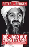 Peter L. Bergen: Die Jagd auf Osama Bin Laden ★★★★