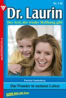 Patricia Vandenberg: Dr. Laurin 138 – Arztroman ★★★★★