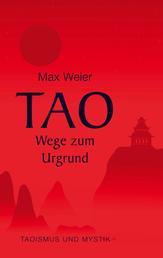 Tao - Wege zum Urgrund - Taoismus und Mystik