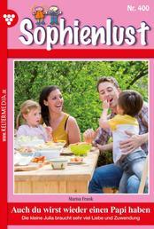 Sophienlust 400 – Familienroman - Auch du wirst wieder einen Papi haben