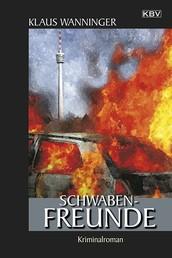 Schwaben-Freunde - Kommissar Braigs sechzehnter Fall