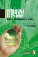 José Luis Ramos Ruíz: Incubadora de empresas en Colombia. Balance y recomendaciones de política