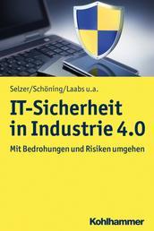 IT-Sicherheit in Industrie 4.0 - Mit Bedrohungen und Risiken umgehen