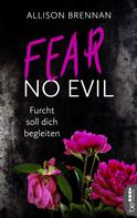 Allison Brennan: Fear No Evil - Furcht soll dich begleiten ★★★★★
