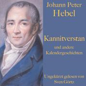 Johann Peter Hebel: Kannitverstan und andere Kalendergeschichten