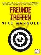 Nike Mangold: Freunde treffen