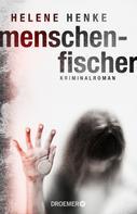 Helene Henke: Menschenfischer ★★★★