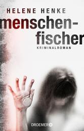 Menschenfischer - Kriminalroman