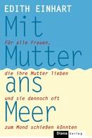 Edith Einhart: Mit Mutter ans Meer ★★★★