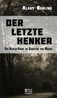 Klaus Behling: Der letzte Henker