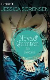 Nova & Quinton. No Regrets - Nova & Quinton 3 - Roman