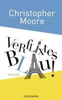 Christopher Moore: Verflixtes Blau! ★★★★★