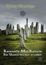 Kenneth MacKenzie - Ein Unsterblicher erzählt