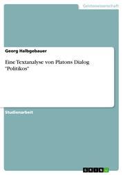 """Eine Textanalyse von Platons Dialog """"Politikos"""""""