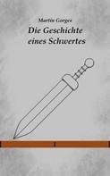 Martin Gorges: Die Geschichte eines Schwertes