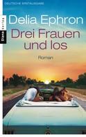 Delia Ephron: Drei Frauen und los ★★★