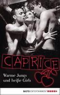 Anabella Wolf: Warme Jungs und heiße Girls - Caprice ★★★