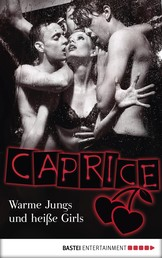 Warme Jungs und heiße Girls - Caprice - Erotikserie