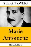 Stefan Zweig: Marie Antionette
