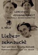 Brigitte Klotzsch: Lebendige Vergangenheit der Familie meiner Großmutter, 2. Buch