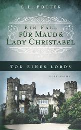 Tod eines Lords - Ein Fall für Maud und Lady Christabel