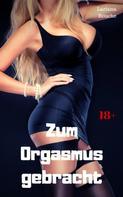 Lariana Bouche: Zum Orgasmus gebracht