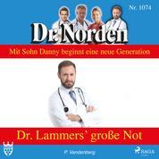 Dr. Norden, 1074: Dr. Lammers' große Not (Ungekürzt)
