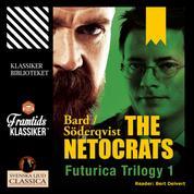 The Netocrats - Futurica Trilogy 1 (Unabridged)