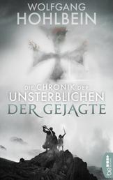 Die Chronik der Unsterblichen - Der Gejagte
