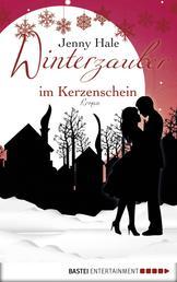 Winterzauber im Kerzenschein - Roman