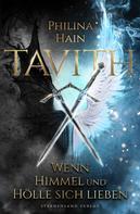 Philina Hain: Tavith (Band 1): Wenn Himmel und Hölle sich lieben