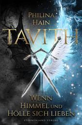 Tavith (Band 1): Wenn Himmel und Hölle sich lieben
