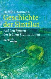 Geschichte der Sintflut - Auf den Spuren der frühen Zivilisationen