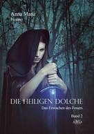 Anna Manz: Die Heiligen Dolche - Band 2 ★★★★★