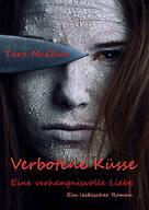 Tara McGhee: Verbotene Küsse - Eine verhängnisvolle Liebe ★★★