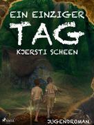 Kjersti Scheen: Ein einziger Tag