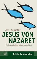 Jens Schröter: Jesus von Nazaret ★★★★★