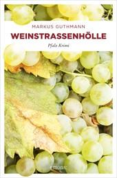 Weinstraßenhölle - Pfalz Krimi