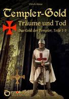 Ulrich Hinse: Templer-Gold. Träume und Tod ★★★★