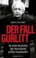 Maurice Philip Remy: Der Fall Gurlitt