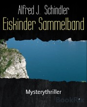 Eiskinder Sammelband - Mysterythriller