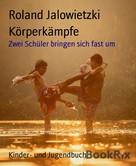 Roland Jalowietzki: Körperkämpfe
