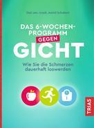 Astrid Schobert: Das 6-Wochen-Programm gegen Gicht