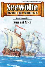 Seewölfe - Piraten der Weltmeere 439 - Kurs auf Arica