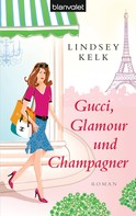 Lindsey Kelk: Gucci, Glamour und Champagner ★★★★